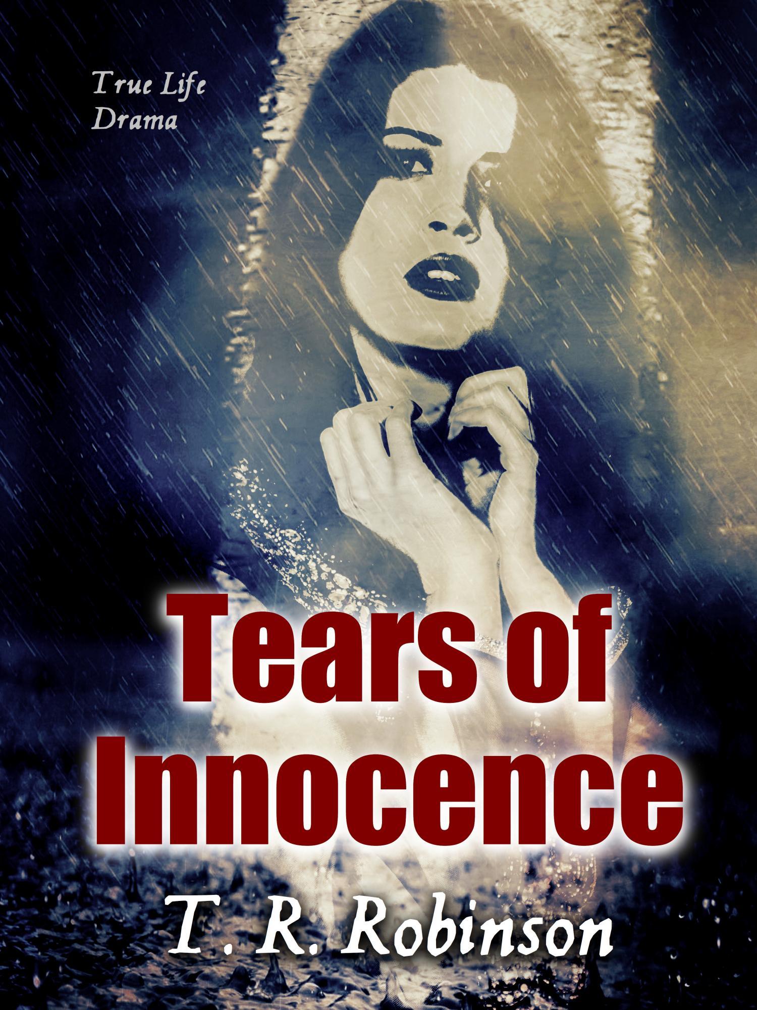Tears of Innocence by T. R. Robinson