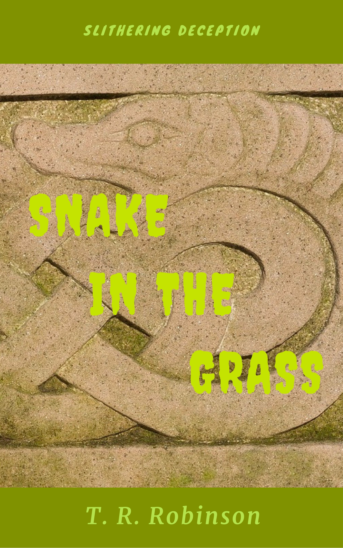 Snake in the Grass by T. R. Robinson