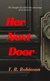 Her Next Door by T. R. Robinson